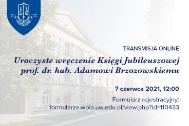 Uroczyste wręczenie Księgi Jubileuszowej prof. dr hab. Adamowi Brzozowskiemu