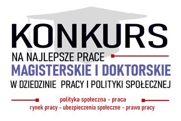 XXIII edycja konkursu na najlepsze prace magisterskie i doktorskie w dziedzinie problemów pracy i polityki społecznej