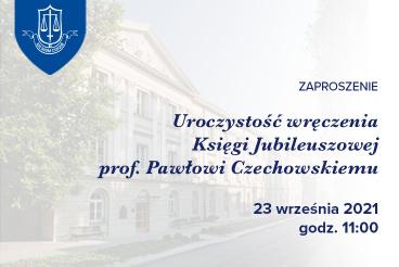 Uroczystość wręczenia Księgi Jubileuszowej prof. dr. hab. Pawłowi Czechowskiemu